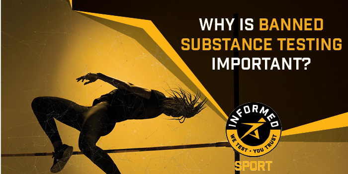 Informed Sport - Why is Banned Substance Testing Important
